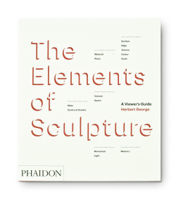 THE ELEMENTS OF SCULPTURE|ELEMENTS OF SCULPTURE