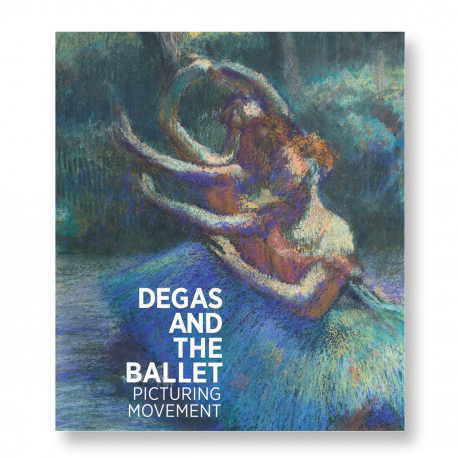 DEGAS AND THE BALLET