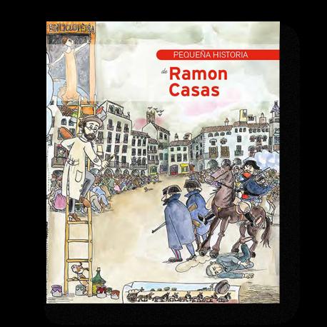 PEQUEÑA HISTORIA DE RAMON CASAS|RAMON CASAS